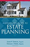 A Consumer's Guide to Estate Planning