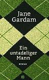 'Ein untadeliger Mann: Roman' von Jane Gardam