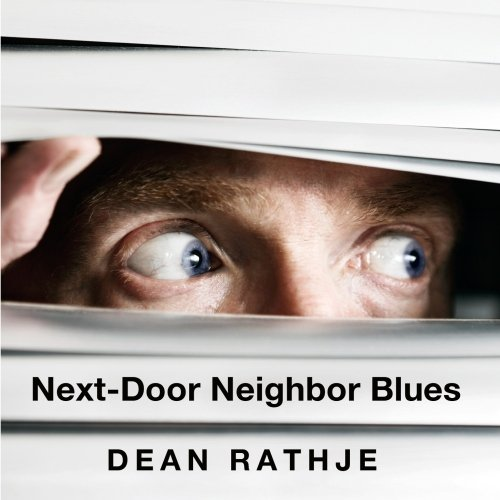 Original album cover of Next-Door Neighbor Blues by Dean Rathje