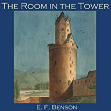 The Room in the Tower (       UNABRIDGED) by E. F. Benson Narrated by Cathy Dobson
