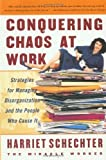 img - for Conquering Chaos at Work: Strategies for Managing Disorganization and the People Who Cause It Paperback January 11, 2000 book / textbook / text book