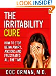 The Irritability Cure: How To Stop Be...