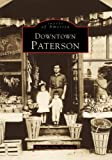 Downtown Paterson (NJ) (Images of America)