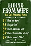 (12x18) Hiding From Wife Bar Phone Fees Indoor/Outdoor Plastic Sign