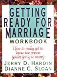 Getting Ready for Marriage Workbook : How to Really Get to Know the Person You're Going to Marry