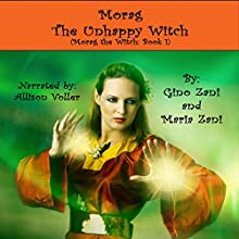 Morag the Unhappy Witch: Morag the Witch, Book 1 Audiobook by Gino Zani Narrated by Allyson Voller