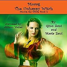 Morag the Unhappy Witch: Morag the Witch, Book 1 | Livre audio Auteur(s) : Gino Zani Narrateur(s) : Allyson Voller