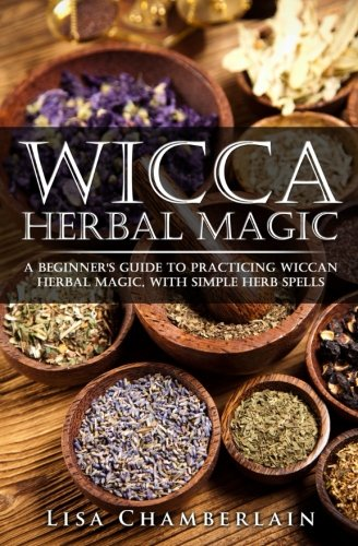 wicca-herbal-magic-a-beginners-guide-to-practicing-wiccan-herbal-magic-with-simple-herb-spells