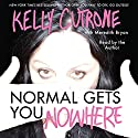 Normal Gets You Nowhere Audiobook by Kelly Cutrone Narrated by Kelly Cutrone