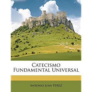 Tire Kingdom Corporate Office on Catecismo Fundamental Universal  Spanish Edition   Antonio Juan Perez