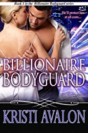 Billionaire Bodyguard (Book 1 Billionaire Bodyguards Series) (Billionaire Bodyguard Series)