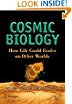Cosmic Biology: How Life Could Evolve...