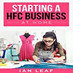 Ian Leaf's Starting a HFC Business at Home | Ian Leaf