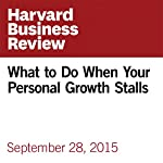 What to Do When Your Personal Growth Stalls | Whitney Johnson