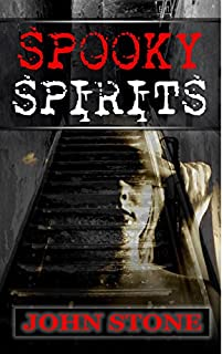 Ghost: Spooky Spirits - Ghost Thriller, Ghost Mystery, Supernatural Thriller: by John Stone ebook deal