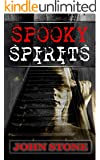 Ghost: Spooky Spirits - Ghost Thriller, Ghost Mystery, Supernatural Thriller: (Ghost, Spirit, Supernatural, Spooky, Scary Story)