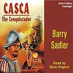Casca: The Conquistador: Casca Series #10 | Barry Sadler