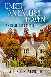 Under An English Heaven: An Ellie Kent Mystery by Alice K. Boatwright ebook deal