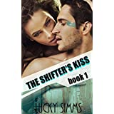 The Shifter's Kiss, Book 1: Serial Shifter Sci-fi Romance