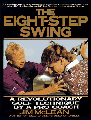 The Eight-Step Swing: A Revolutionary Golf Technique by a Pro Coach, Jim McLean