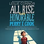 All Rise for the Honorable Perry T. Cook   Leslie Connor