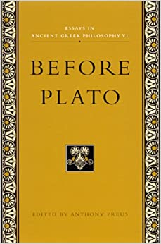 essays in ancient greek philosophy before plato Ings of plato and aristotle, ancient greek thought reached its zenith ancient greek philosophy 1 rebuttal before the athenian assembly.
