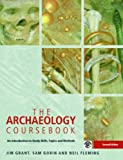 The Archaeology Coursebook: An Introduction to Study Skills, Topics and Methods