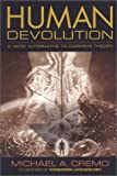 Human Devolution: A Vedic Alternative to Darwins Theory