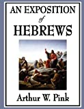 An Exposition of Hebrews (Unabridged Start Publishing LLC)