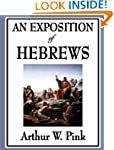 An Exposition of Hebrews (Unabridged...
