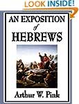 An Exposition of Hebrews (Unabridged...