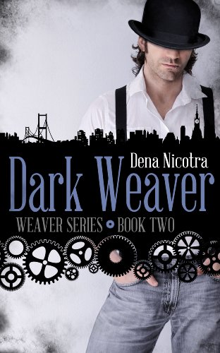 Book: Dark Weaver (Weaver Series Book 2) by Dena Nicotra