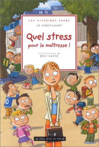 Quel stress pour la maîtresse !