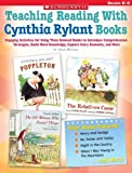 Teaching Reading With Cynthia Rylant Books: Engaging Activities for Using These Beloved Books to Introduce Comprehension Strategies, Build Word Knowledge, Explore Story Elements, and More (0439262763) by Novelli, Joan