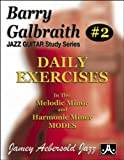 Barry Galbraith # 2 - Daily Exercises In the Melodic Minor & Harmonic Minor Modes