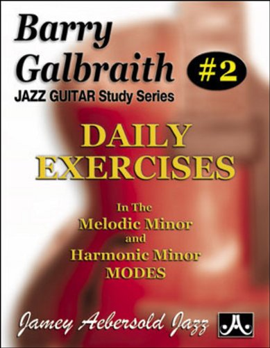 Barry Galbraith # 2 - Daily Exercises In The Melodic Minor & Harmonic Minor Modes Picture