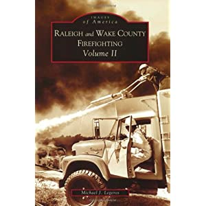 Raleigh and Wake County Firefighting, Vol. 2   (NC)  (Images of America)