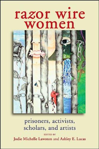 Razor Wire Women: Prisoners, Activists, Scholars, and Artists (SUNY Series in Women, Crime, and Criminology)