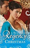 Christine Merrill A Scandalous Regency Christmas: To Undo A Lady / An Invitation to Pleasure / His Wicked Christmas Wager / A Lady's Lesson in Seduction / The Pirate's Reckless Touch