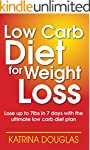 Low Carb Diet for Weight Loss: Lose u...