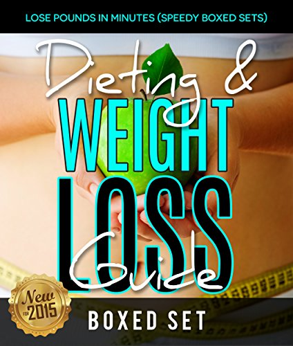 Dieting & Weight Loss Guide: Lose Pounds in Minutes (Speedy Boxed Sets): Weight Maintenance Diets by Speedy Publishing