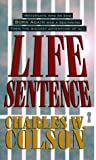 Life Sentence (0800786688) by Colson, Charles