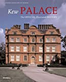 Susanne Groom Kew Palace: The Official Illustrated History