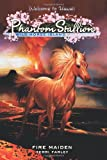 Phantom Stallion: Wild Horse Island #5: Fire Maiden (No. 5) (0060886188) by Farley, Terri