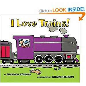 I Love Trains Philemon Sturges and Shari Halpern