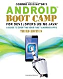 Android Boot Camp for Developers Using Java®: A Guide to Creating Your First Android Apps