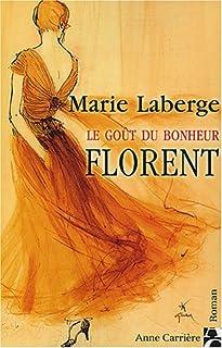 Le goût du bonheur [3] : Florent, Laberge, Marie