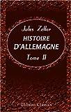 echange, troc Jules Zeller - Histoire d'Allemagne: Tome 2. Fondation de l'Empire germanique. Charlemagne - Otton le Grand. Les Ottonides