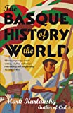 Basque History of the World (0099284138) by Kurlansky, Mark
