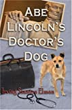 img - for Abe Lincoln's Doctor's Dog book / textbook / text book